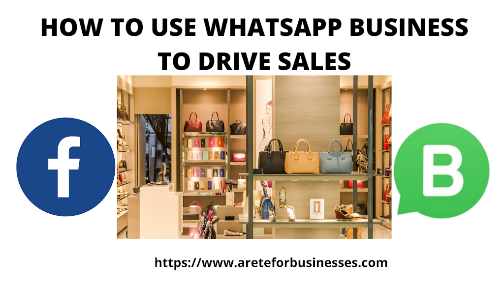 WHATSAPP BUSINESS TO DRIVE SALES