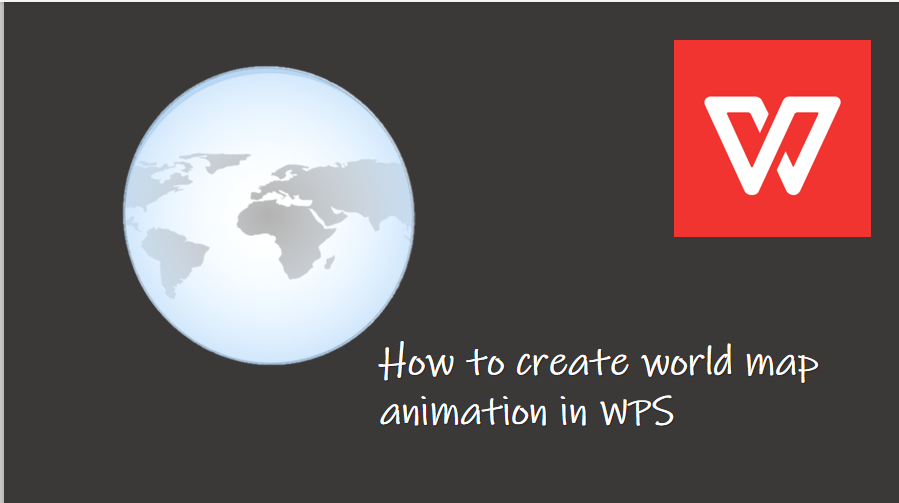 how to create world map animation in WPS